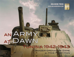 An Army at Dawn: Panzer Grenadier -  Avalanche Press